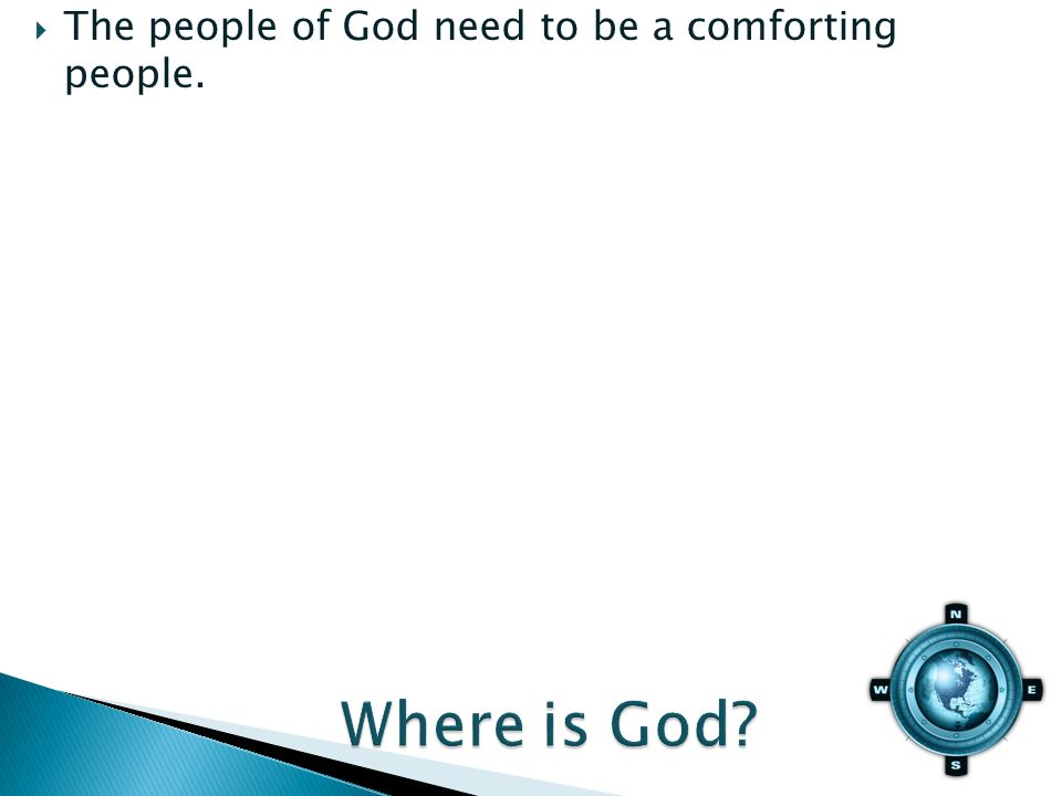 The people of God need to be a comforting people.