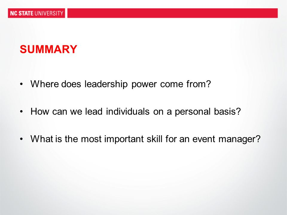 SUMMARY Where does leadership power come from. How can we lead individuals on a personal basis.