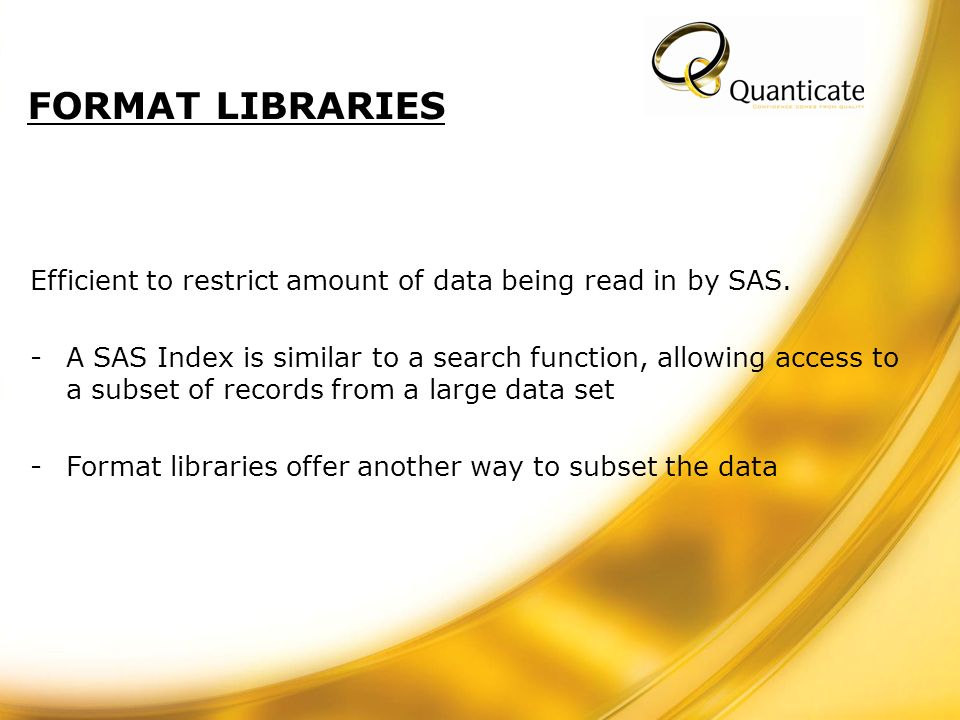 Efficient to restrict amount of data being read in by SAS.