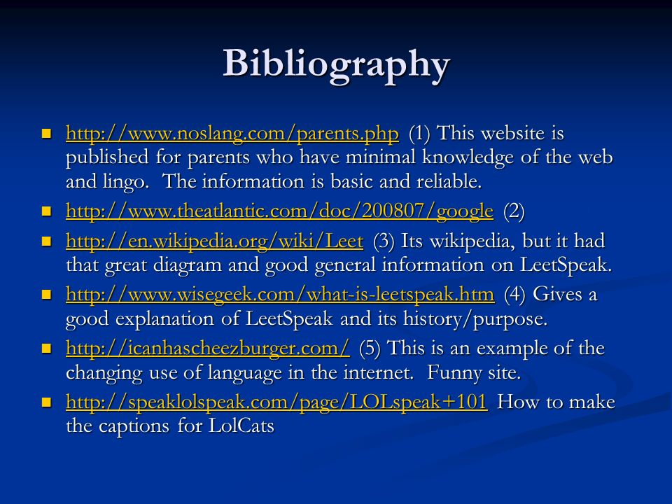 Bibliography http://www.noslang.com/parents.php (1) This website is published for parents who have minimal knowledge of the web and lingo.