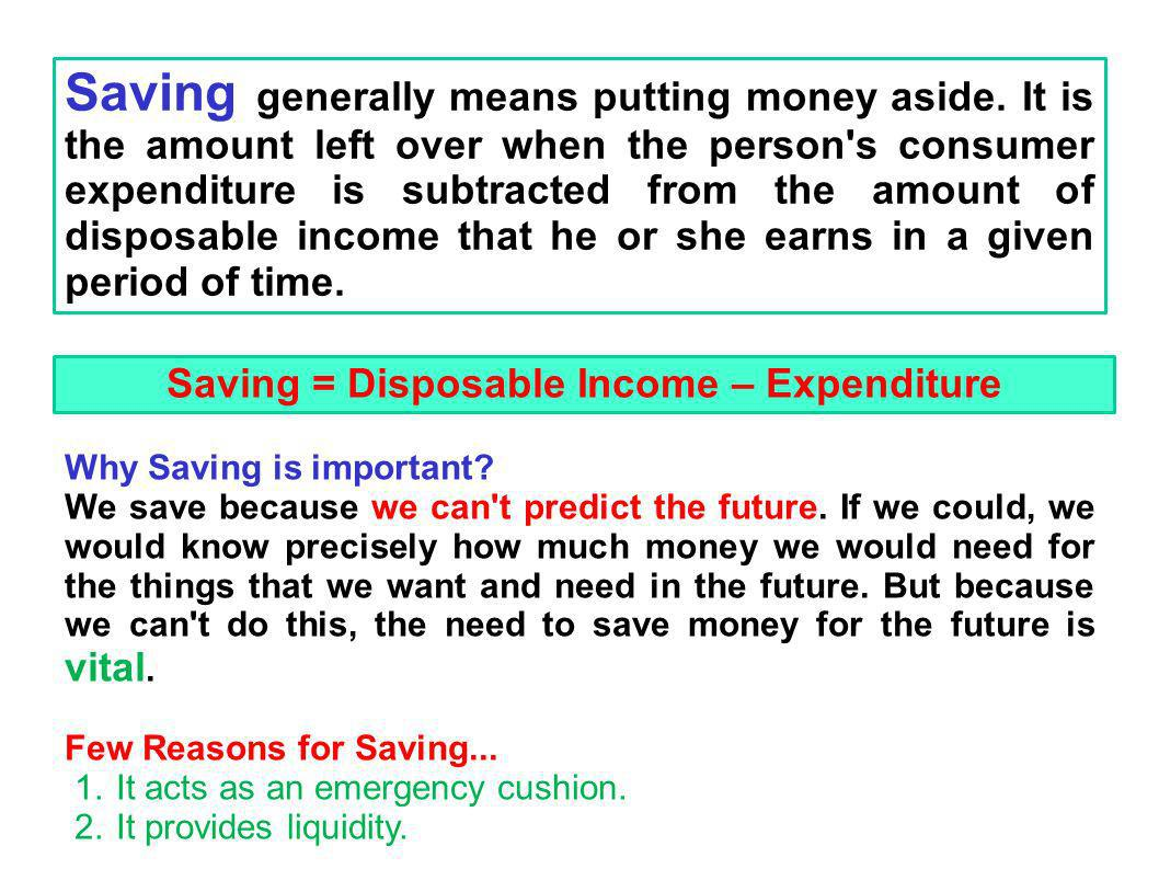 Saving generally means putting money aside.