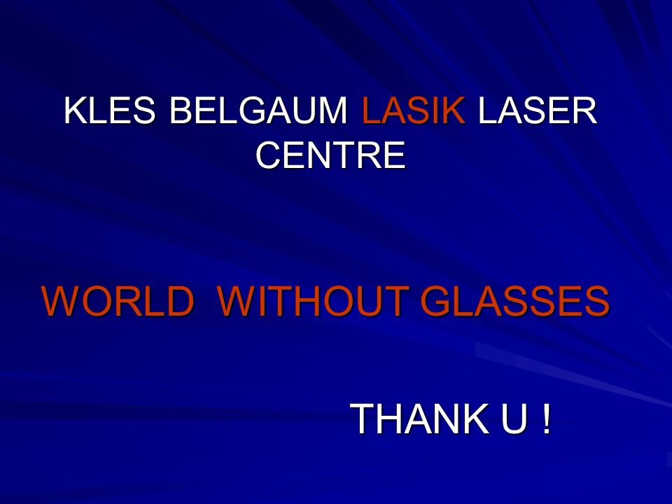 KLES BELGAUM LASIK LASER CENTRE WORLD WITHOUT GLASSES THANK U ! THANK U !