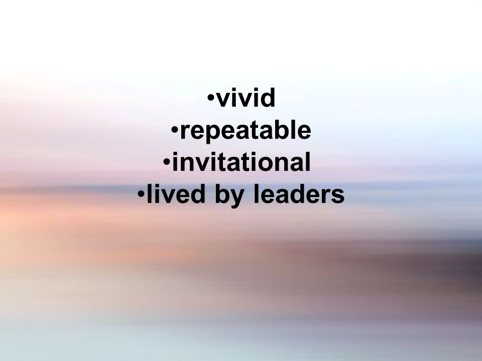 vivid repeatable invitational lived by leaders