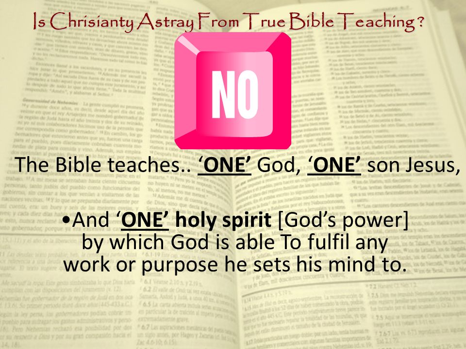 Is Chrisianty Astray From True Bible Teaching . The Bible teaches..