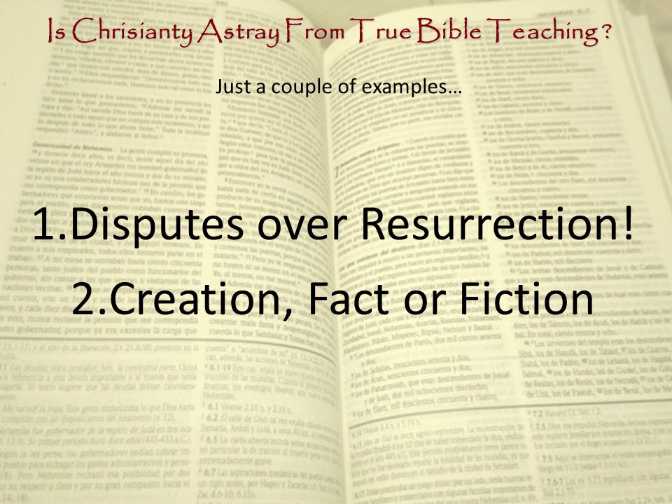 Is Chrisianty Astray From True Bible Teaching . 1.Disputes over Resurrection.