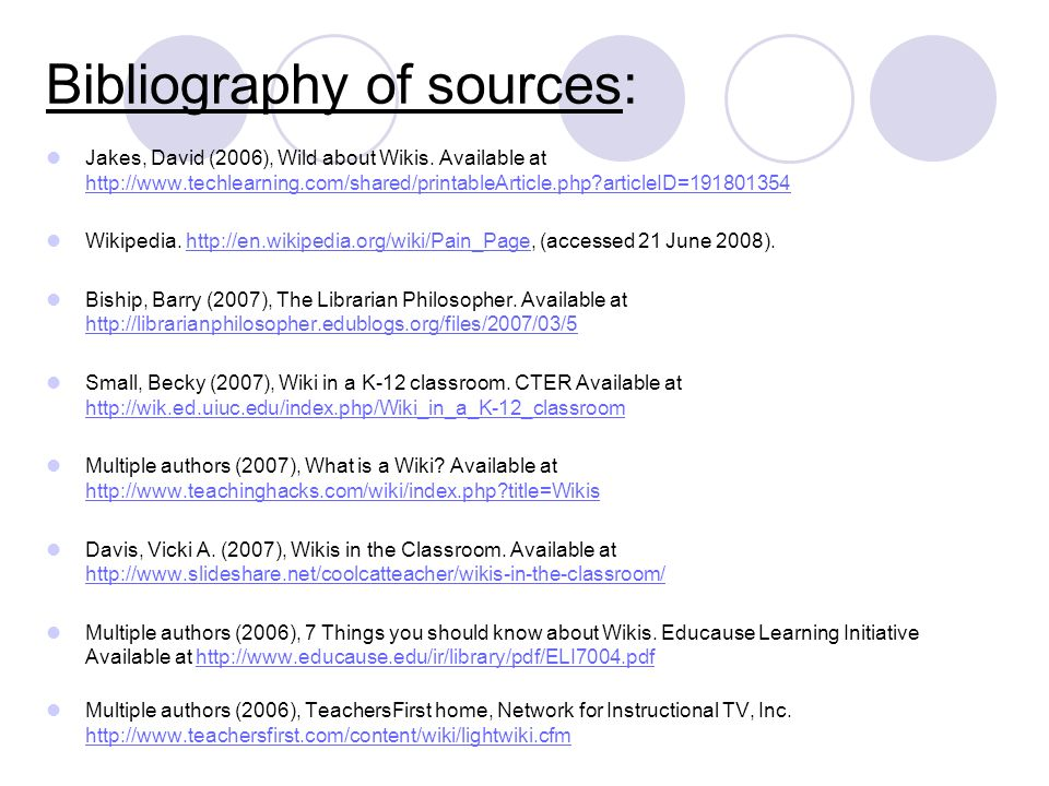 Bibliography of sources: Jakes, David (2006), Wild about Wikis.