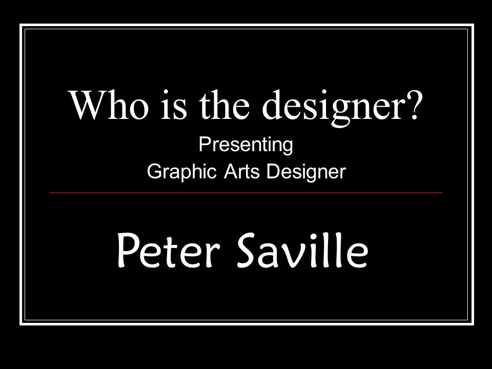 Who is the designer Presenting Graphic Arts Designer Peter Saville
