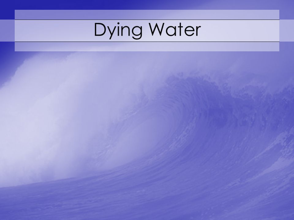 Dying Water