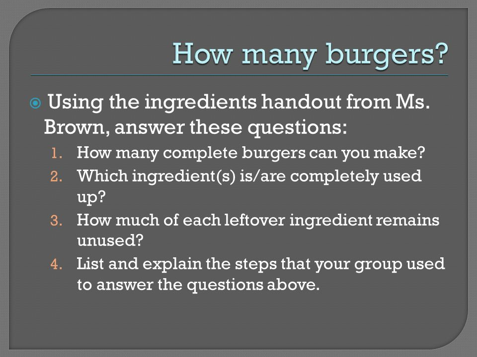 Using the ingredients handout from Ms. Brown, answer these questions: 1.