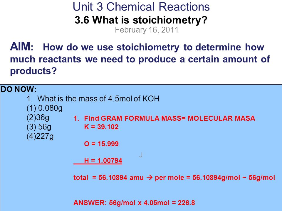 J Unit 3 Chemical Reactions 3.6 What is stoichiometry.