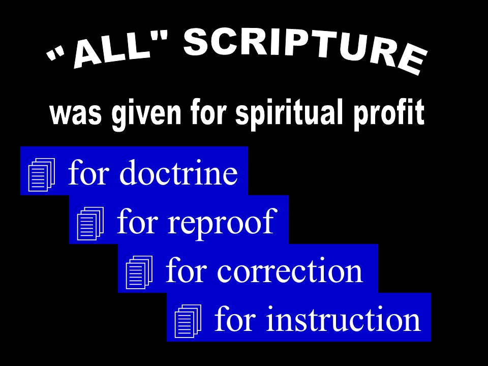 4 for doctrine 4 for reproof 4 for correction 4 for instruction