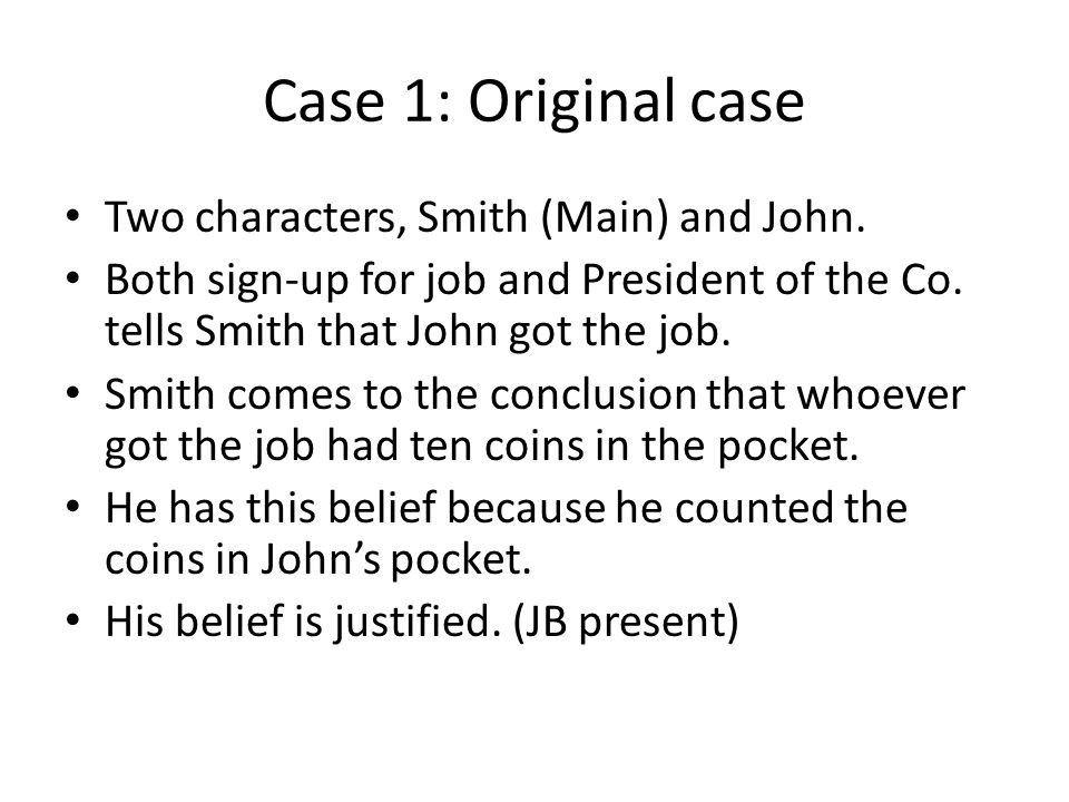 Case 1: Original case Two characters, Smith (Main) and John.