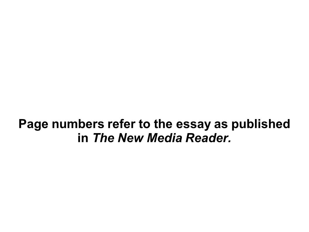 Page numbers refer to the essay as published in The New Media Reader.