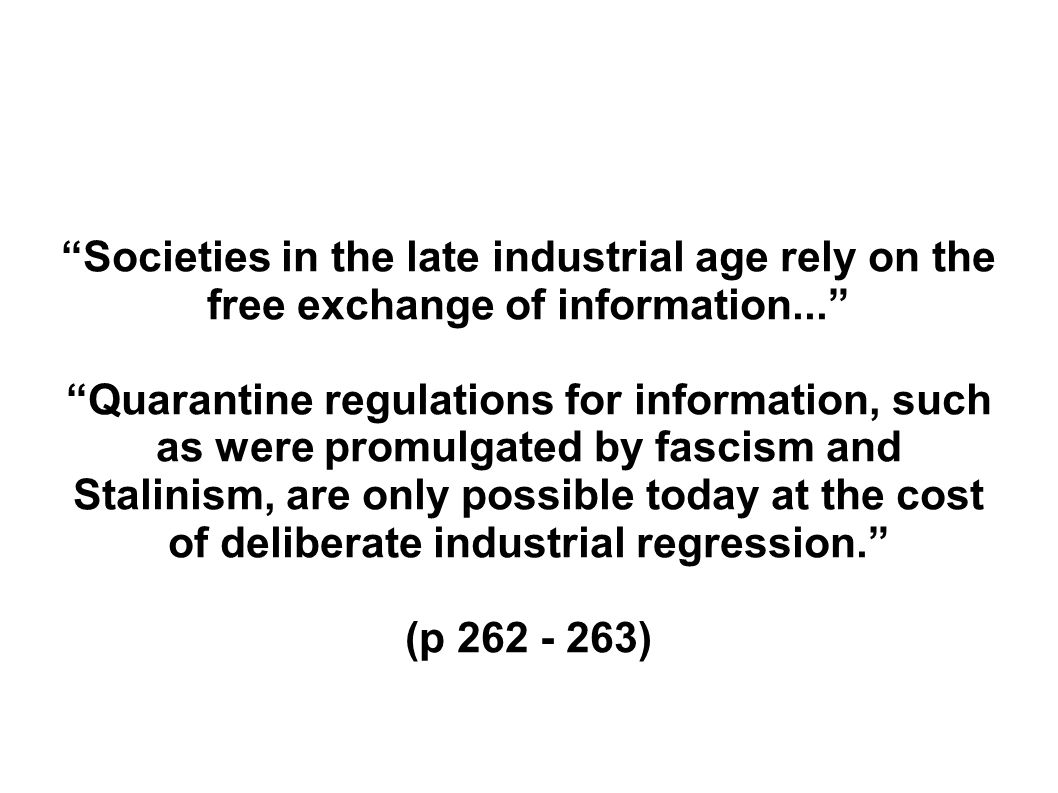 Societies in the late industrial age rely on the free exchange of information...