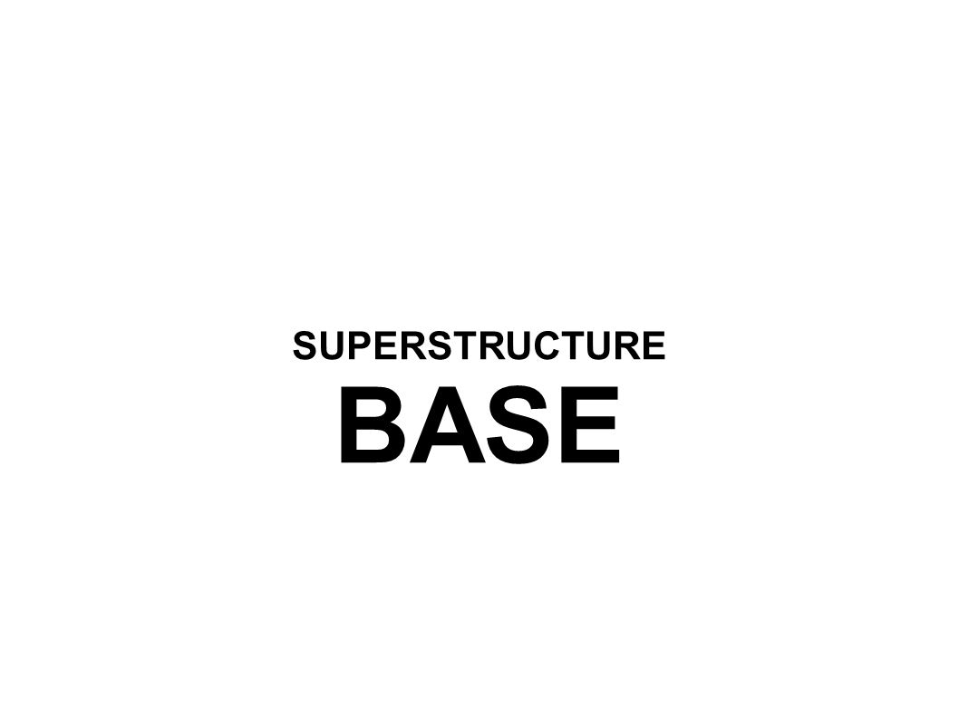 SUPERSTRUCTURE BASE