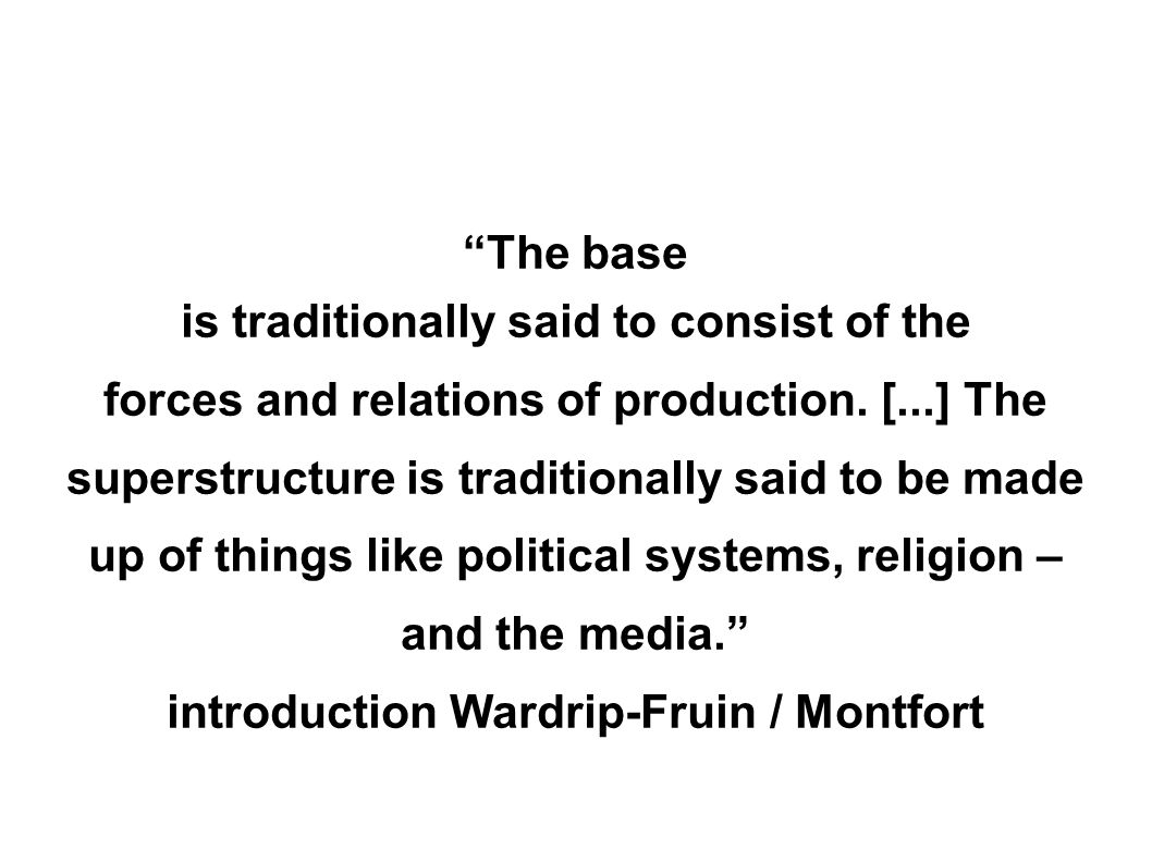 The base is traditionally said to consist of the forces and relations of production.