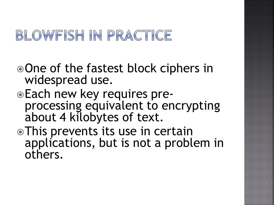 One of the fastest block ciphers in widespread use.