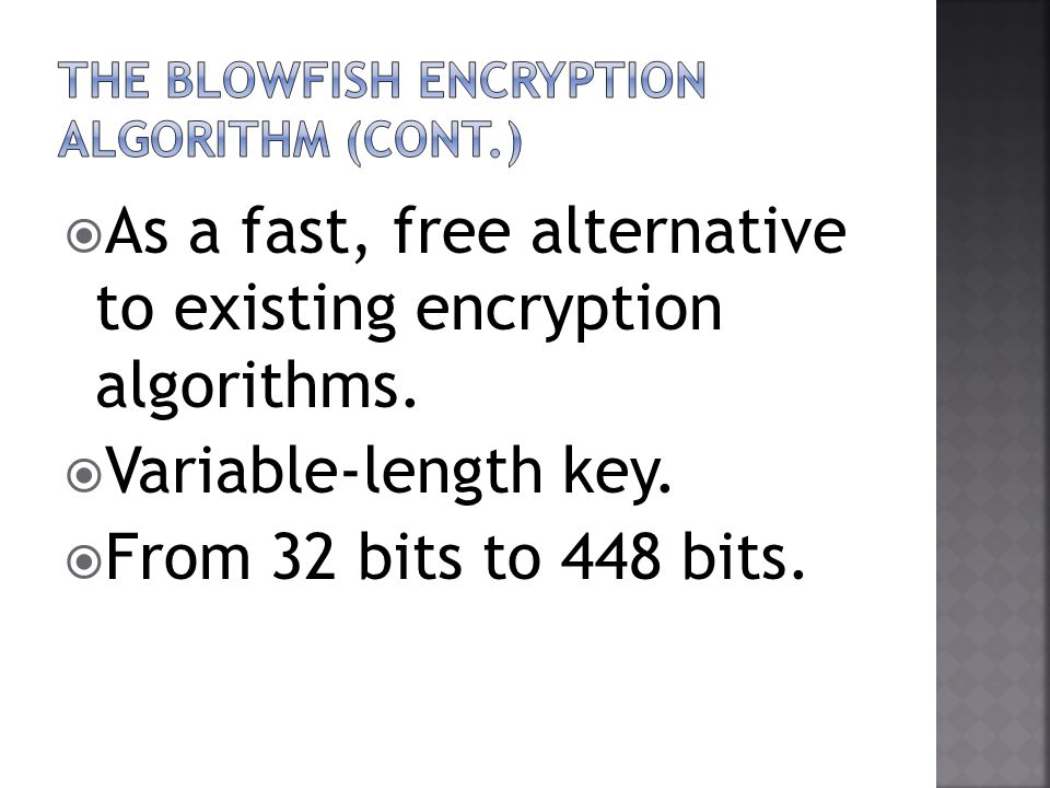 As a fast, free alternative to existing encryption algorithms.