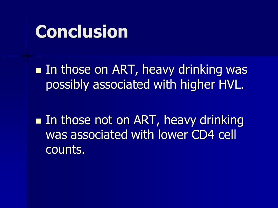 Conclusion In those on ART, heavy drinking was possibly associated with higher HVL.