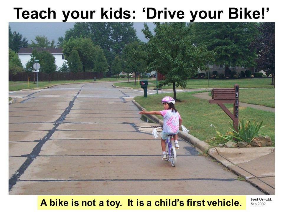 A bike is not a toy. It is a childs first vehicle.