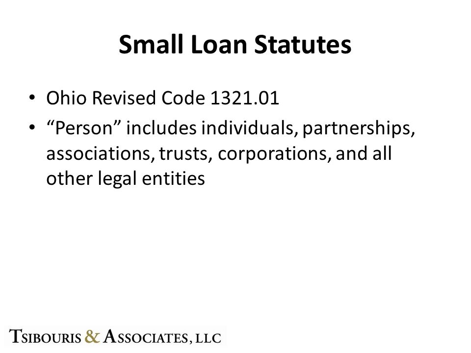 Small Loan Statutes Ohio Revised Code Person includes individuals, partnerships, associations, trusts, corporations, and all other legal entities