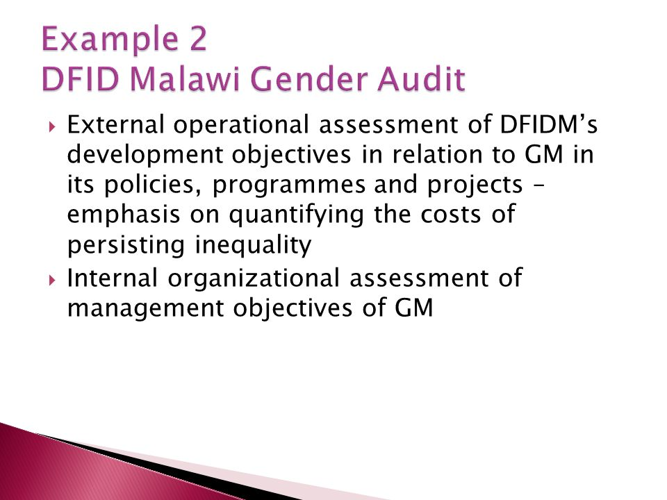External operational assessment of DFIDMs development objectives in relation to GM in its policies, programmes and projects – emphasis on quantifying the costs of persisting inequality Internal organizational assessment of management objectives of GM