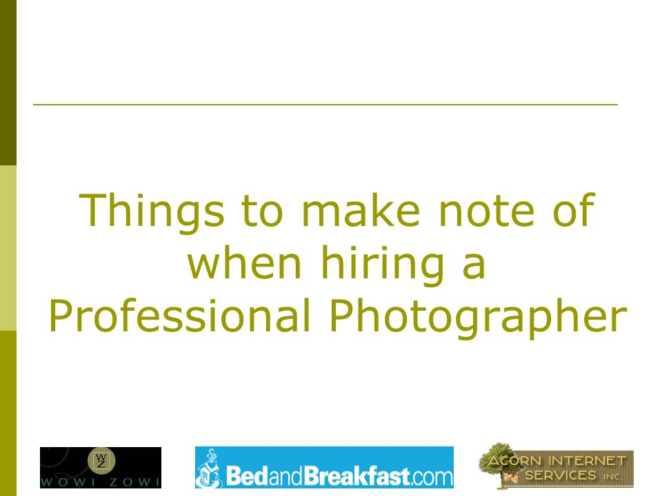 Things to make note of when hiring a Professional Photographer