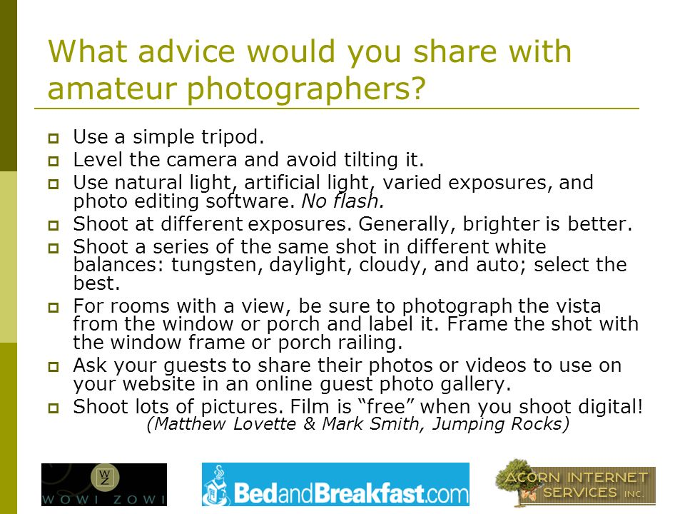 What advice would you share with amateur photographers.