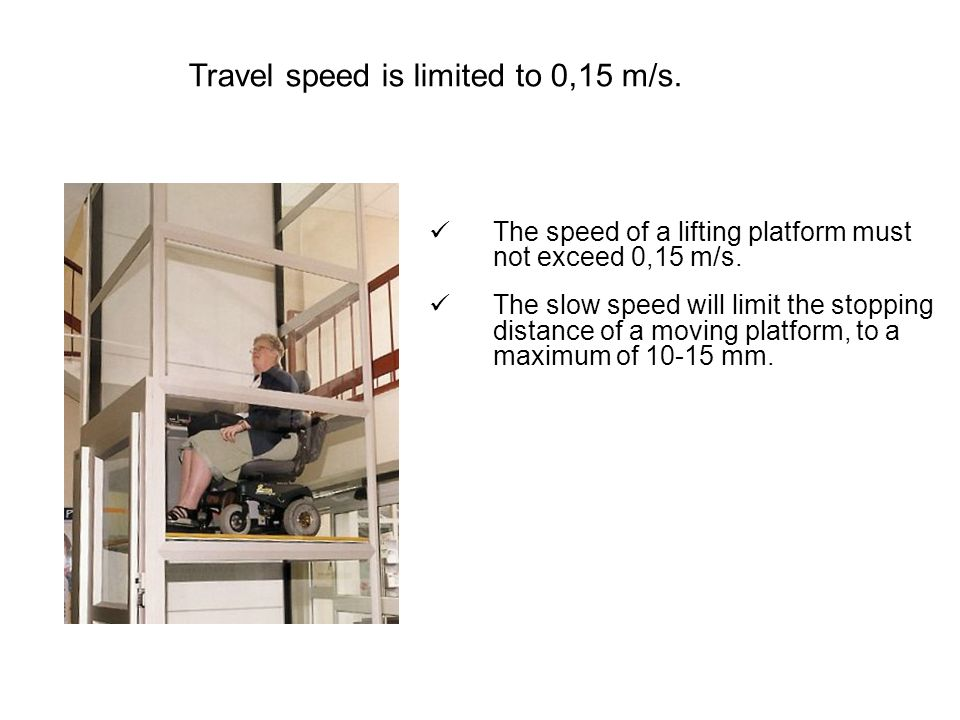 The speed of a lifting platform must not exceed 0,15 m/s.
