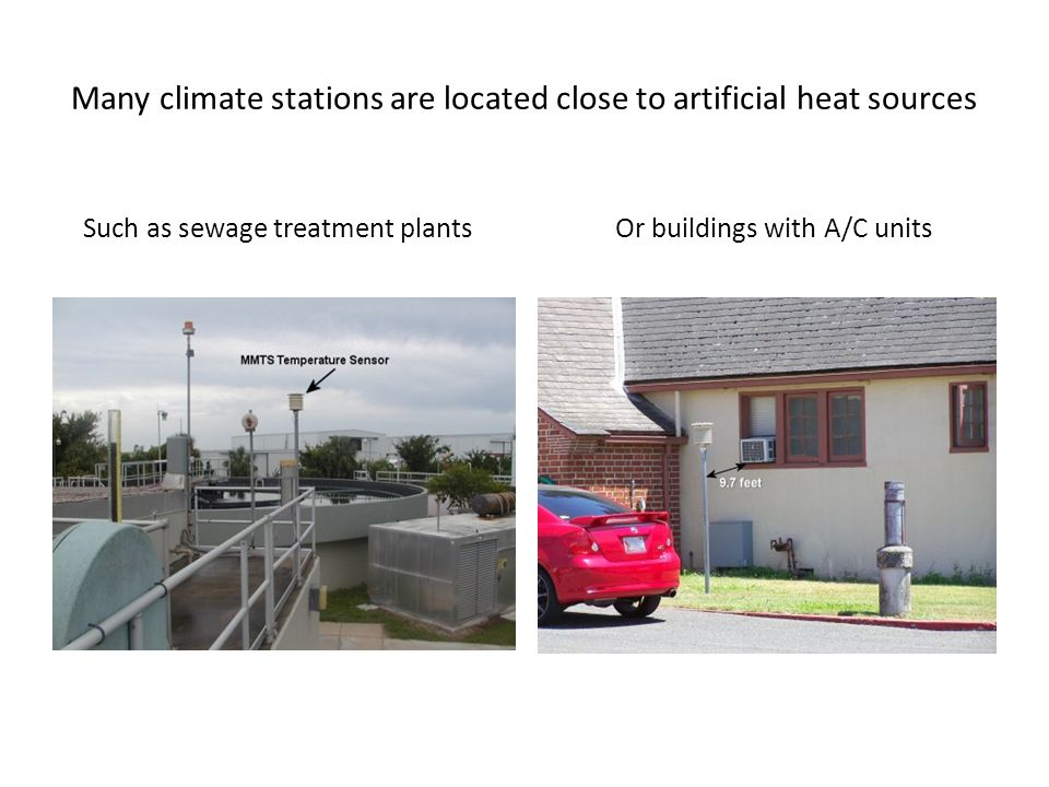 Many climate stations are located close to artificial heat sources Such as sewage treatment plants Or buildings with A/C units
