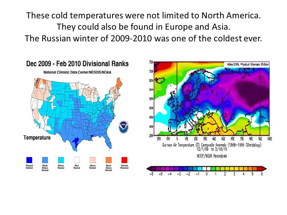 These cold temperatures were not limited to North America.
