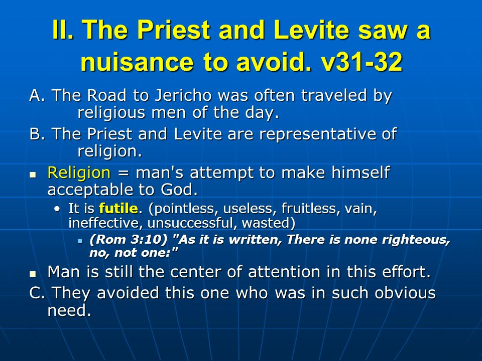 II. The Priest and Levite saw a nuisance to avoid.