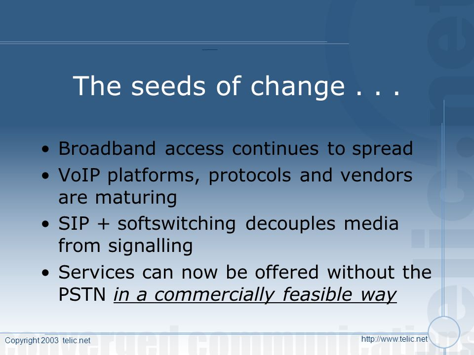 Copyright 2003 telic.net http://www.telic.net The seeds of change...