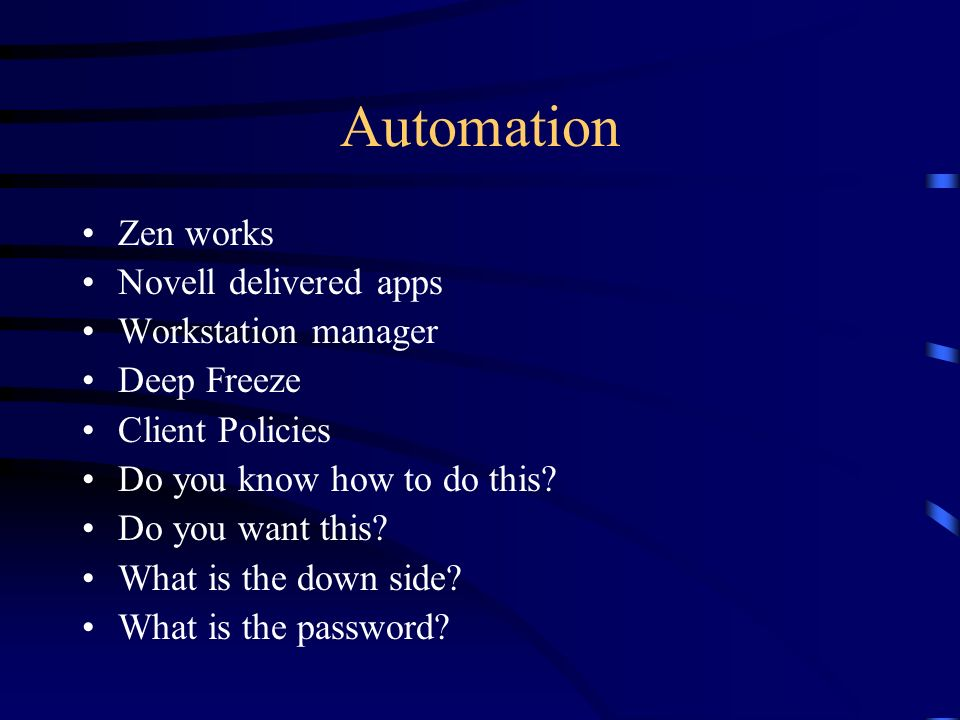 Automation Zen works Novell delivered apps Workstation manager Deep Freeze Client Policies Do you know how to do this.