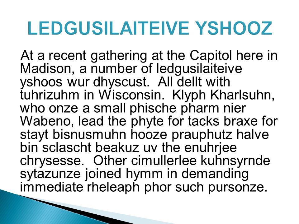 LEDGUSILAITEIVE YSHOOZ At a recent gathering at the Capitol here in Madison, a number of ledgusilaiteive yshoos wur dhyscust.