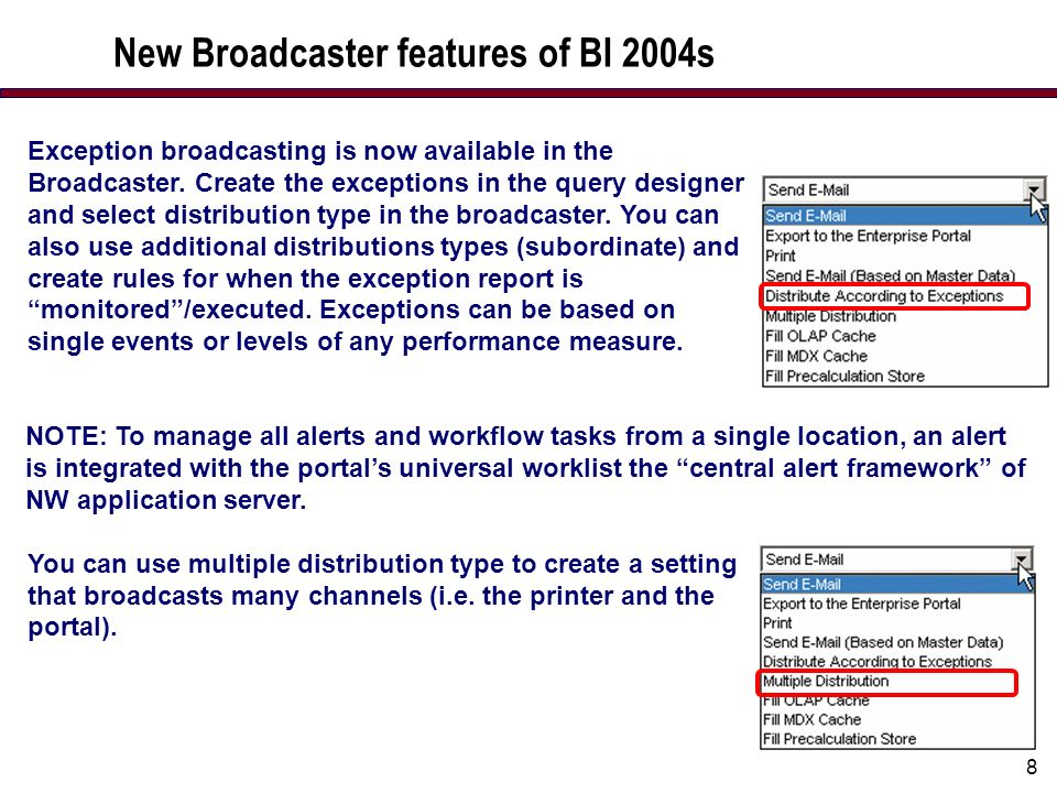 8 Exception broadcasting is now available in the Broadcaster.