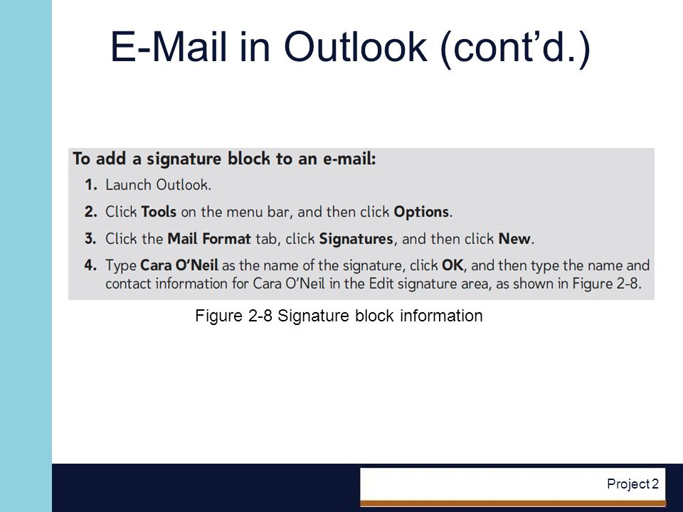 E-Mail in Outlook (contd.) Project 2 Figure 2-8 Signature block information