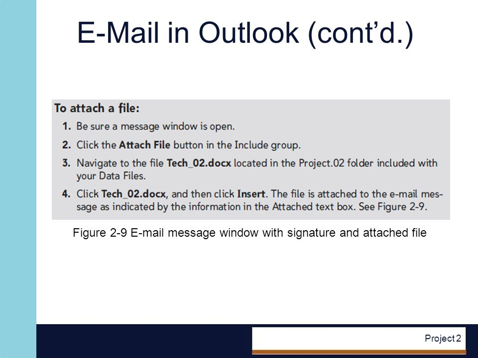 E-Mail in Outlook (contd.) Project 2 Figure 2-9 E-mail message window with signature and attached file