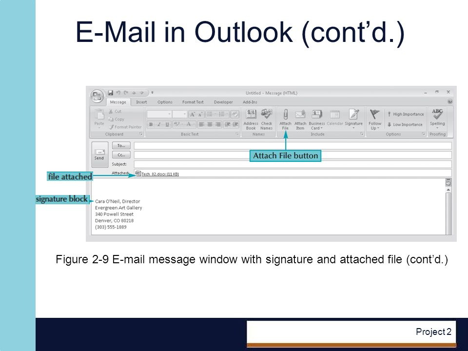 E-Mail in Outlook (contd.) Project 2 Figure 2-9 E-mail message window with signature and attached file (contd.)