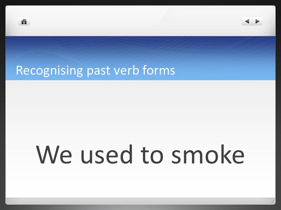 Recognising past verb forms Simple past
