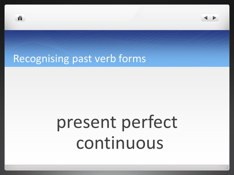 Recognising past verb forms Ive been swimming all day