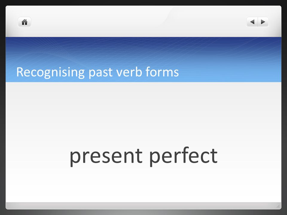 Recognising past verb forms Ive done it!