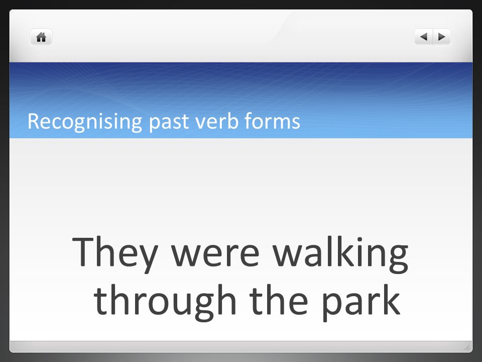 Recognising past verb forms Now a bit faster!