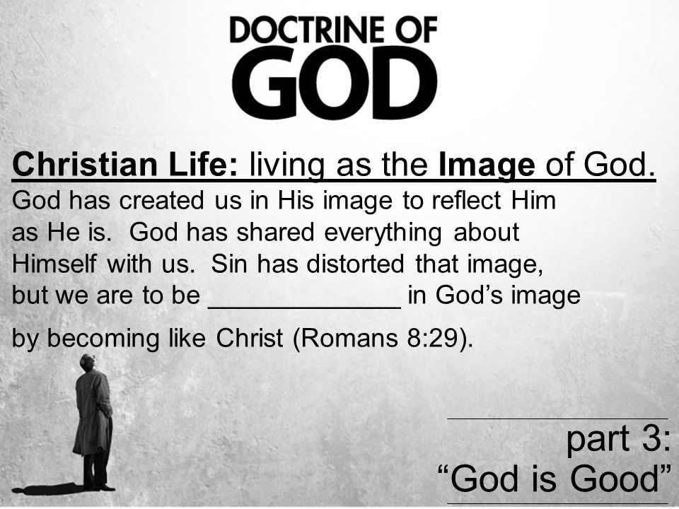 Christian Life: living as the Image of God.