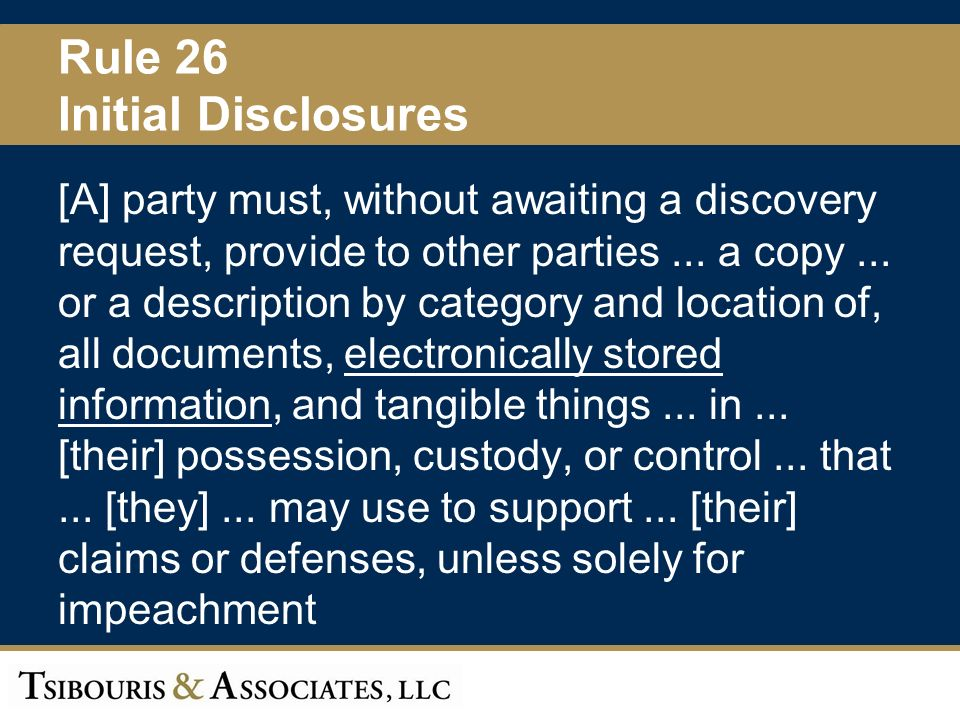 18 Rule 26 Initial Disclosures [A] party must, without awaiting a discovery request, provide to other parties...