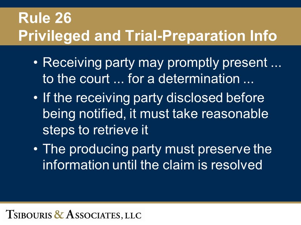 33 Rule 26 Privileged and Trial-Preparation Info Receiving party may promptly present...