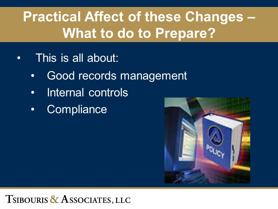 55 Practical Affect of these Changes – What to do to Prepare.