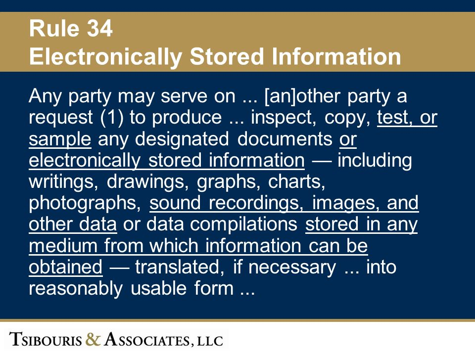 6 Rule 34 Electronically Stored Information Any party may serve on...