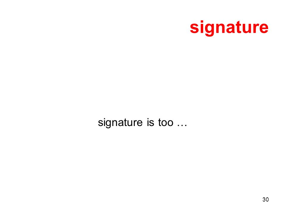 30 signature signature is too …