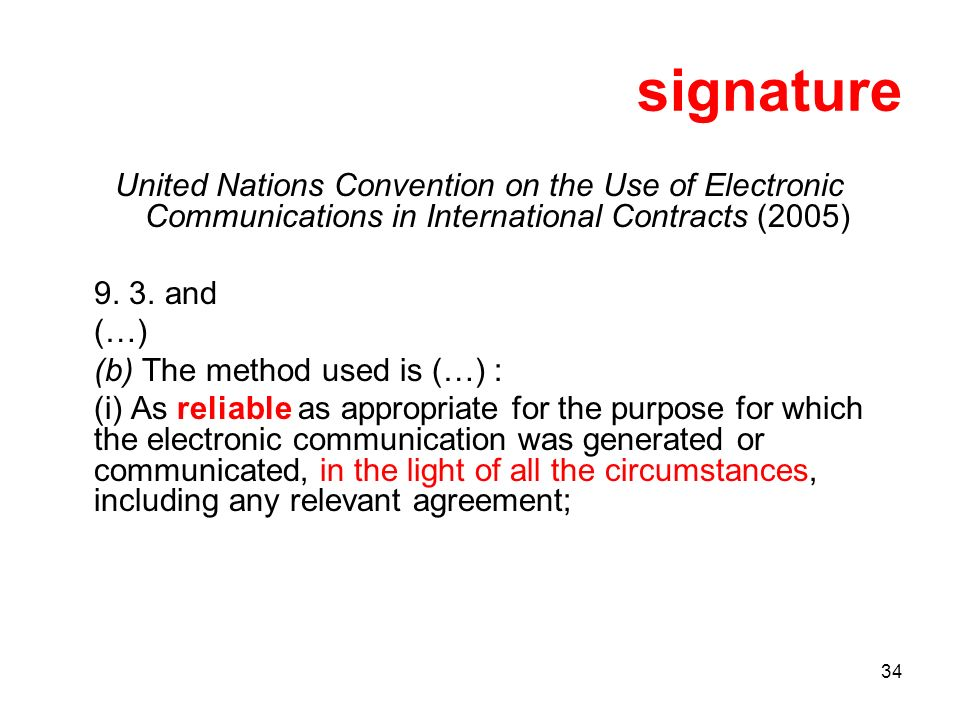 34 signature United Nations Convention on the Use of Electronic Communications in International Contracts (2005) 9.